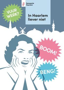 Meer vuurwerkvrije zones in Haarlem: ook postercampagne tegen afsteken rotjes en vuurpijlen